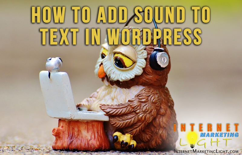 How to add sound to text in WordPress | Internet Marketing Light